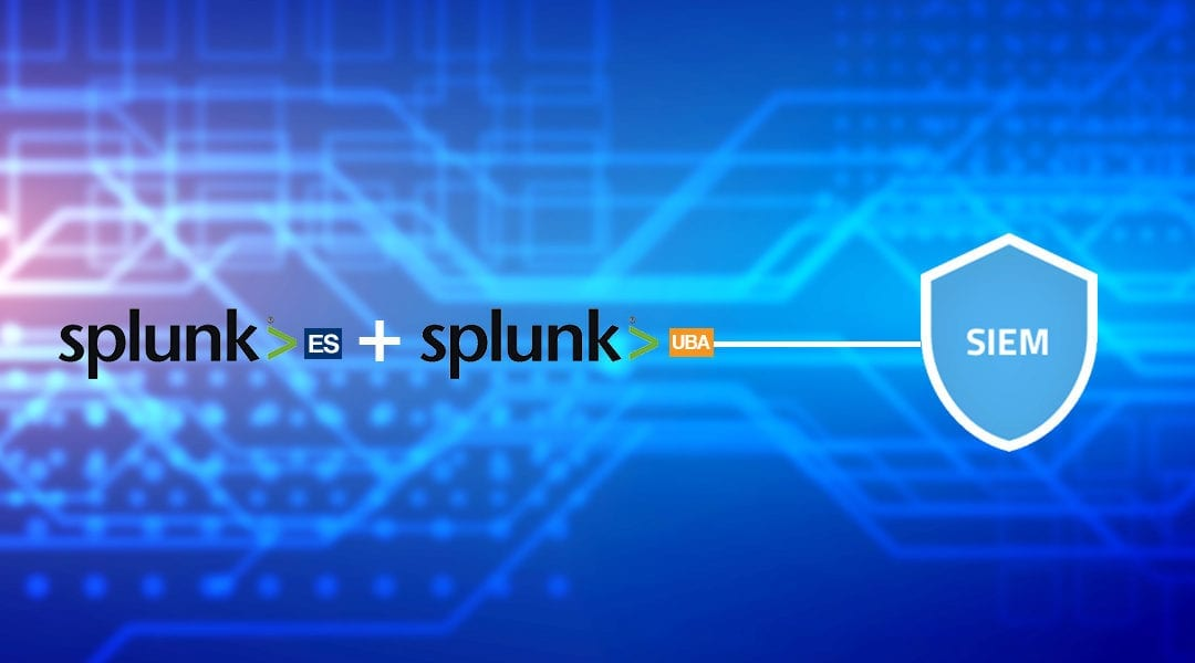 Using Splunk ES and UBA together to create a SIEM